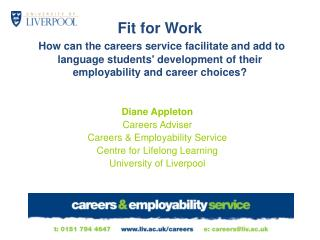 Diane Appleton Careers Adviser Careers & Employability Service Centre for Lifelong Learning