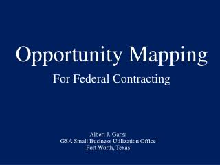 Opportunity Mapping . For Federal Contracting