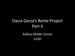 Dacia Garza's Rome Project Part II