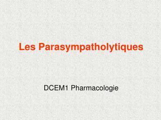 DCEM1 Pharmacologie