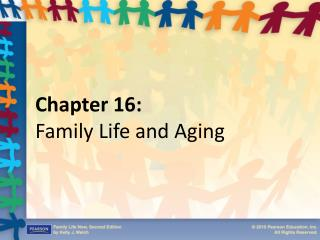 Chapter 16:  Family Life and Aging
