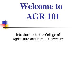 Welcome to    AGR 101
