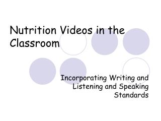 Nutrition Videos in the Classroom