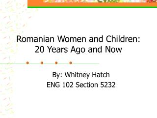 Romanian Women and Children: 20 Years Ago and Now