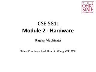 CSE 581:  Module 2 - Hardware