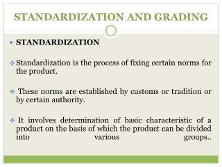 STANDARDIZATION AND GRADING