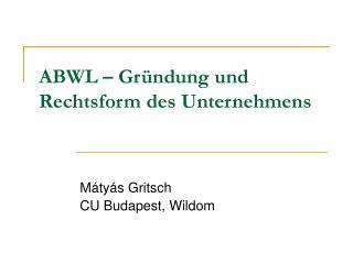 ABWL – Gründung und Rechtsform des Unternehmens