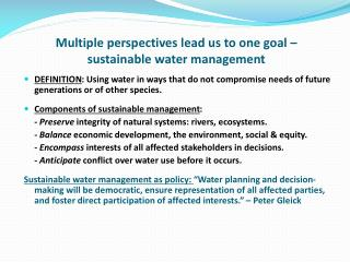 Multiple perspectives lead us to one goal � sustainable water management