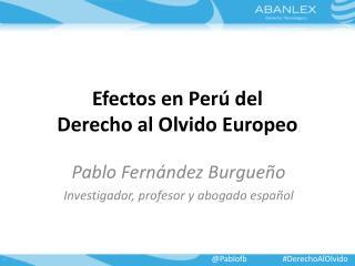 Efectos en Perú del Derecho al Olvido Europeo