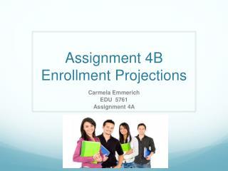 Assignment 4B Enrollment Projections