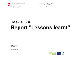 "Task D 3.4 Report ""Lessons learnt"""