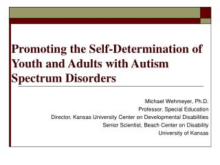 Promoting the Self-Determination of Youth and Adults with Autism Spectrum Disorders