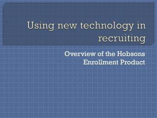 Using new technology in recruiting