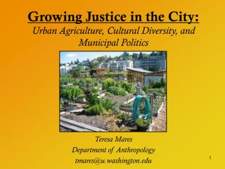 Growing Justice in the City: Urban Agriculture, Cultural Diversity, and Municipal Politics