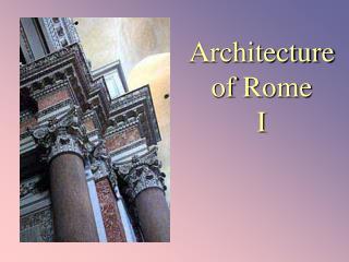 Architecture of Rome  I