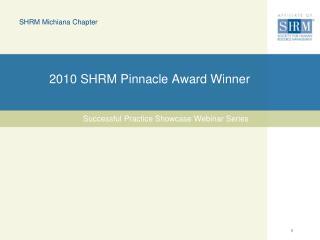 2010 SHRM Pinnacle Award Winner