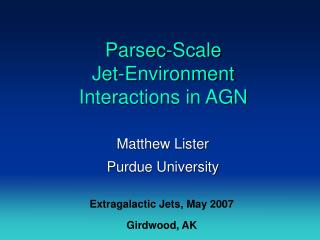 Parsec-Scale  Jet-Environment Interactions in AGN
