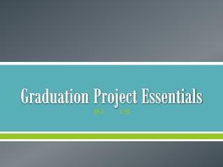 Graduation Project Essentials