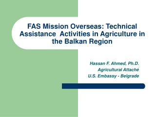 FAS Mission Overseas: Technical Assistance  Activities in Agriculture in the Balkan Region