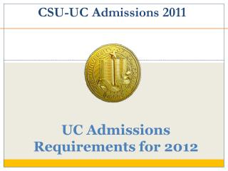 UC Admissions Requirements for 2012