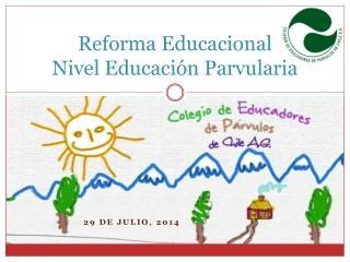 Reforma Educacional Nivel Educación Parvularia
