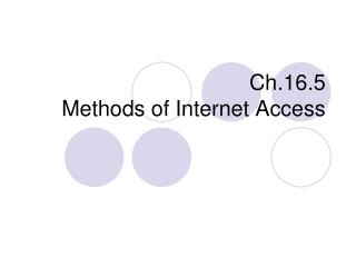 Ch.16.5 Methods of Internet Access