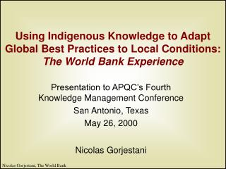 Presentation to APQC�s Fourth Knowledge Management Conference San Antonio, Texas May 26, 2000