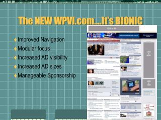 The NEW WPVI….It's BIONIC
