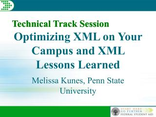 Optimizing XML on Your Campus and XML Lessons Learned