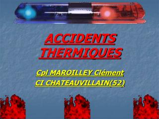 ACCIDENTS THERMIQUES