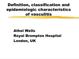 Definition, classification and epidemiologic characteristics of vasculitis