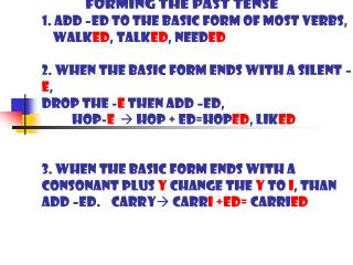 Look at the regular verbs and choose the best answer, then add the 3 rd  form