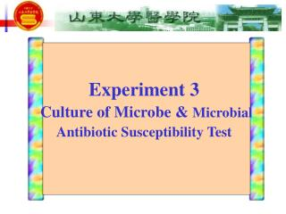 Experiment 3 Culture of Microbe &  Microbial Antibiotic Susceptibility Test