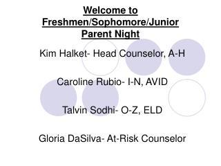 Welcome to Freshmen/Sophomore/Junior  Parent Night