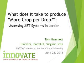 """What does it take to produce  """"More Crop per Drop?"""": Assessing AET Systems in Jordan"""