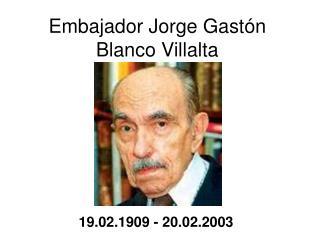 Embajador Jorge Gastón Blanco Villalta