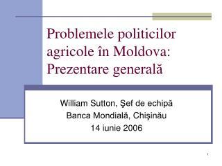 Probleme le politicilor agricole în Moldova: Prezentare generală