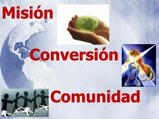 Misión Conversión Comunidad