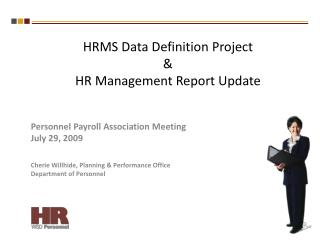 HRMS Data Definition Project  & HR Management Report Update