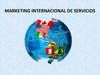 MARKETING INTERNACIONAL DE SERVICIOS