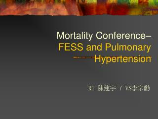 Mortality Conference–  FESS and Pulmonary Hypertension