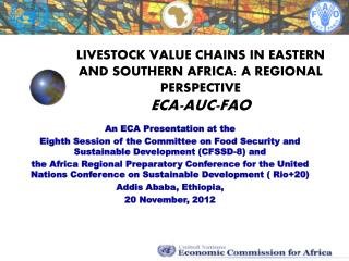 LIVESTOCK VALUE CHAINS IN EASTERN AND SOUTHERN AFRICA: A REGIONAL PERSPECTIVE ECA-AUC-FAO
