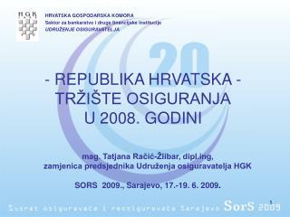 REPUBLIKA HRVATSKA - TRŽIŠTE OSIGURANJA U 2008. GODINI