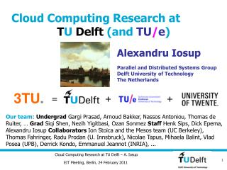 Cloud Computing Research at  T U  Delft  (and  TU / e )