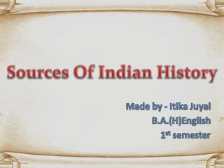 Sources  O f  I ndian  H istory