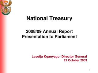 National Treasury  2008/09 Annual Report Presentation to Parliament