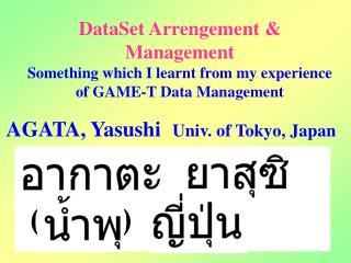 AGATA, Yasushi Univ. of Tokyo, Japan