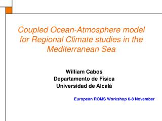 Coupled Ocean-Atmosphere model for Regional Climate studies in the Mediterranean Sea