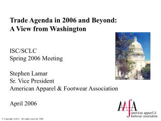 Trade Agenda in 2006 and Beyond: A View from Washington ISC/SCLC  Spring 2006 Meeting