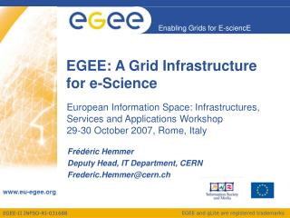 EGEE: A Grid Infrastructure for e-Science